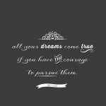 All your dreams come true - Inspirational Quote Print by Walt Disney designed by Twiggs Designs